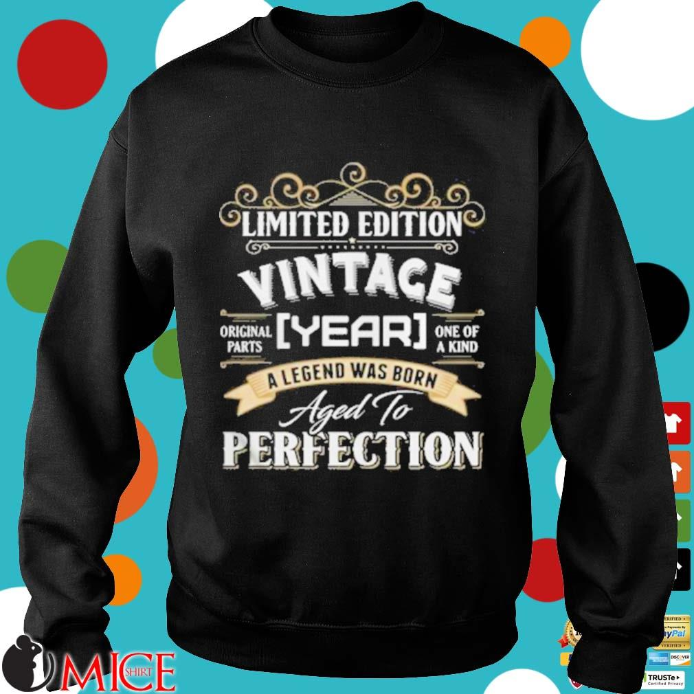Vintace Year A Legend Was Born Aged To Perfection Shirt d Sweater
