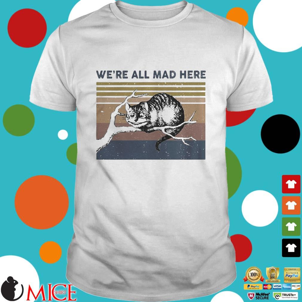 Were all mad here cat lying on tree vintage shirt