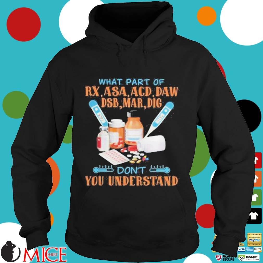 What part of rx asaacd daw dsb mar dig dont you understand s d Hoodie