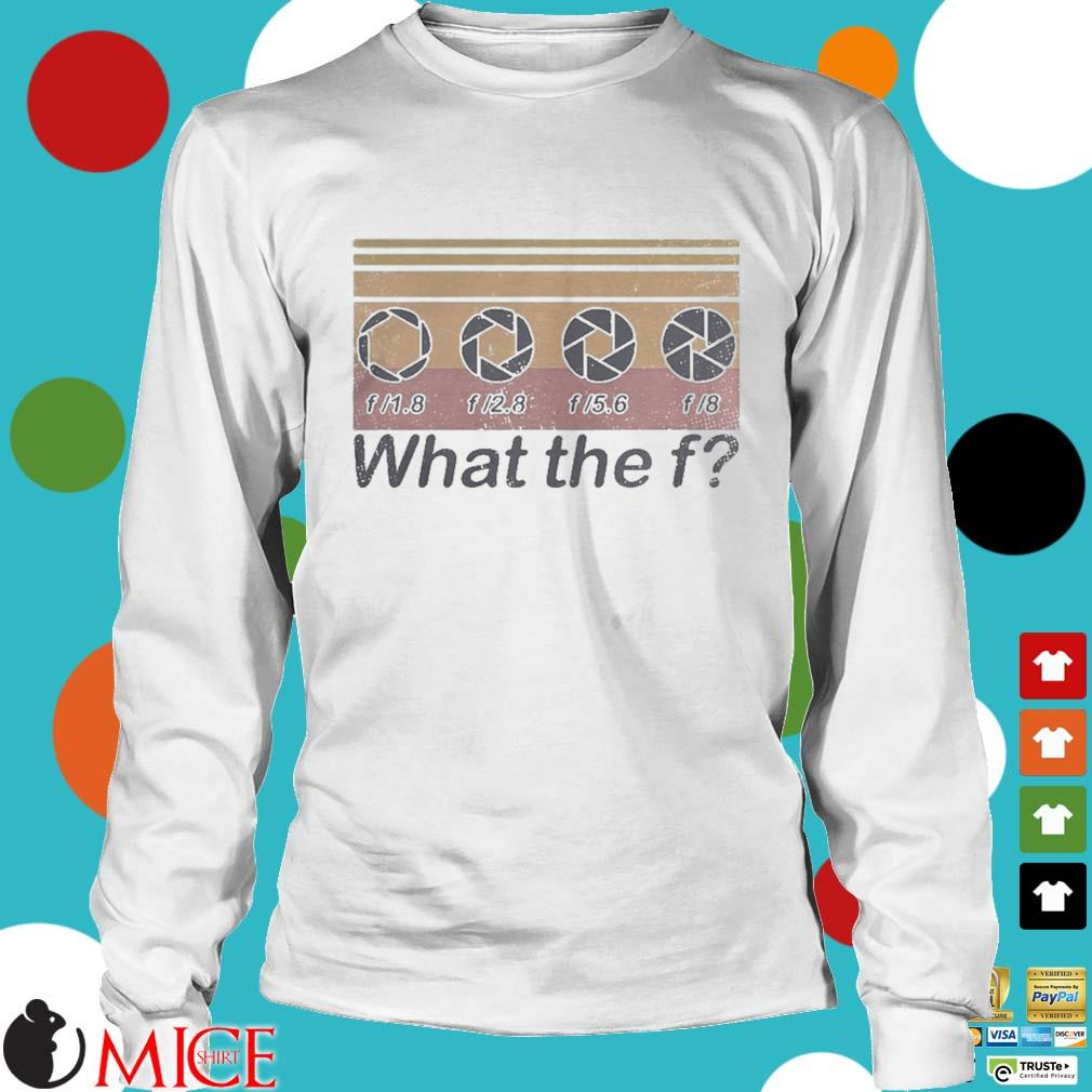 What the f photographer vintage s t Longsleeve