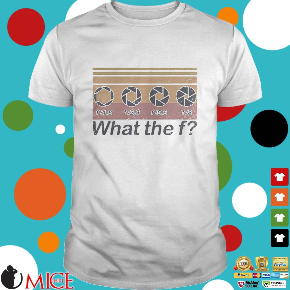 What the f photographer vintage shirt