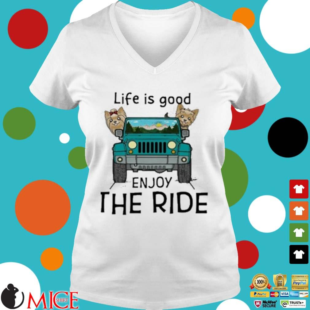 Yorkie Terrier Life Is Good Enjoy The Ride Jeep Shirt t Ladies V-Neck