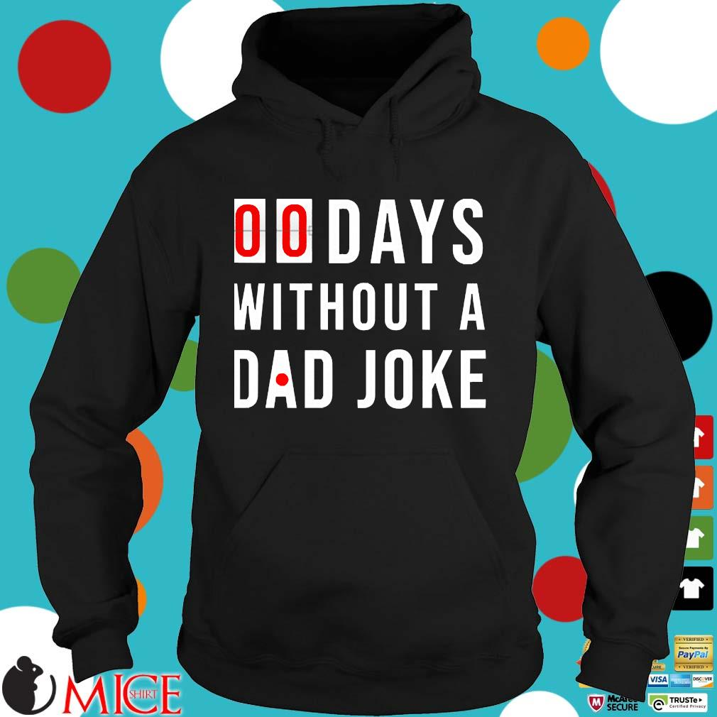 00 Days Without A Dad Joke s Hoodie dend