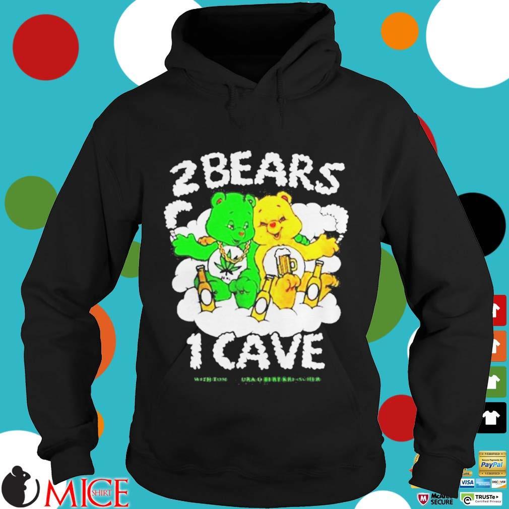 2 Bears 1 Cave With Tom Segura And Bert Kreischer Beer And Weed Shirt d Hoodie