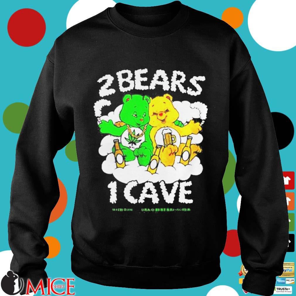 2 Bears 1 Cave With Tom Segura And Bert Kreischer Beer And Weed Shirt d Sweater