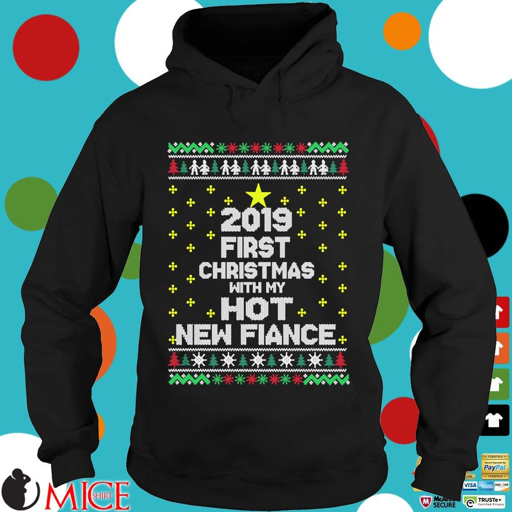 2019 first Christmas with my hot new fiance s Hoodie dend