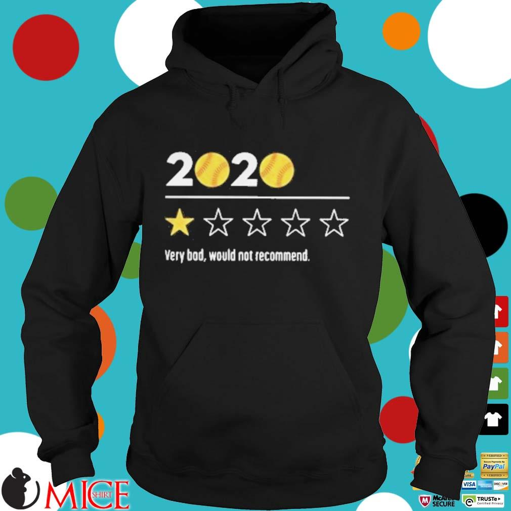 2020 Baseball Very Bad Would Not Recommend Shirt d Hoodie