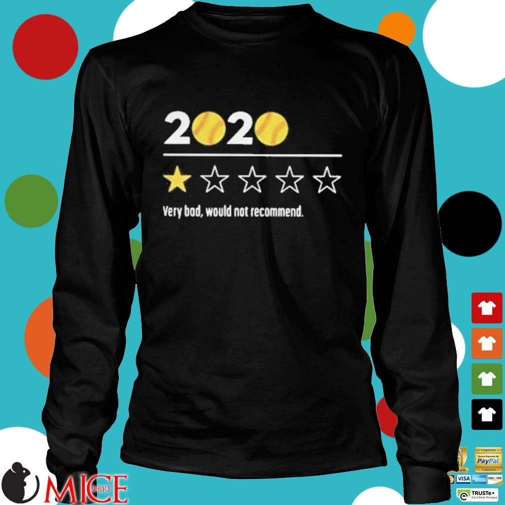 2020 Baseball Very Bad Would Not Recommend Shirt d Longsleeve
