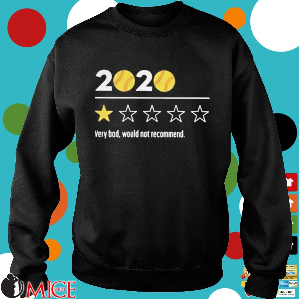 2020 Baseball Very Bad Would Not Recommend Shirt d Sweater