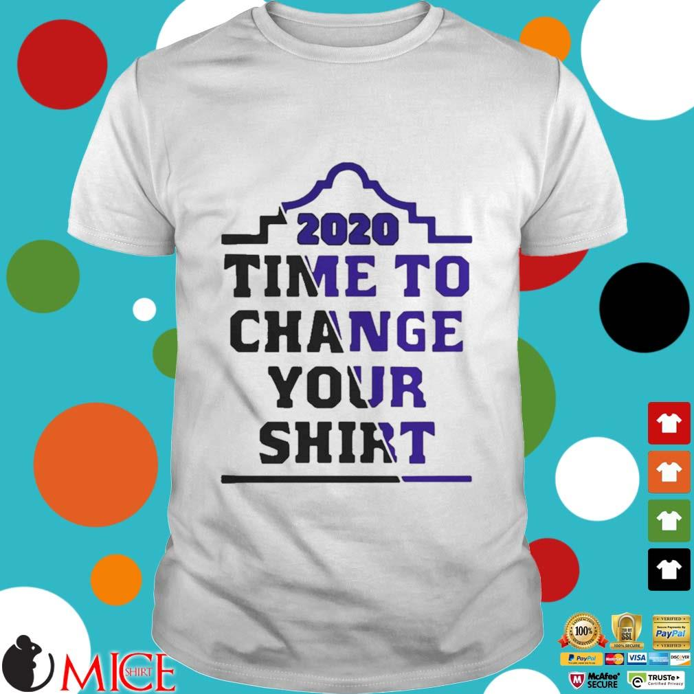 2020 Time To Change Your Shirt