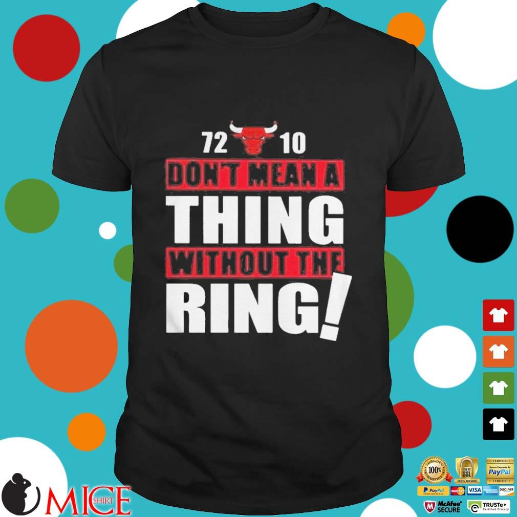 72 10 Dont Mean A Thing Without The Ring Shirt