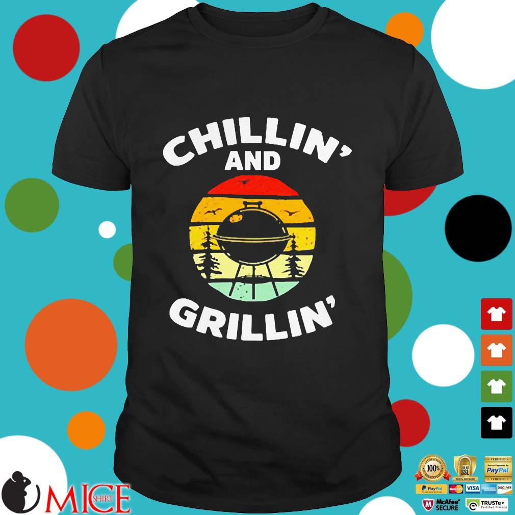 Chillin' and grillin' vintage shirt