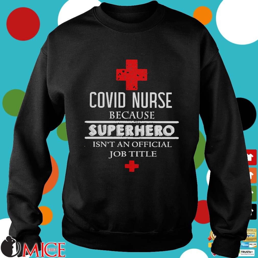 Covid Nurse because superhero isn't an official job title s Sweater den