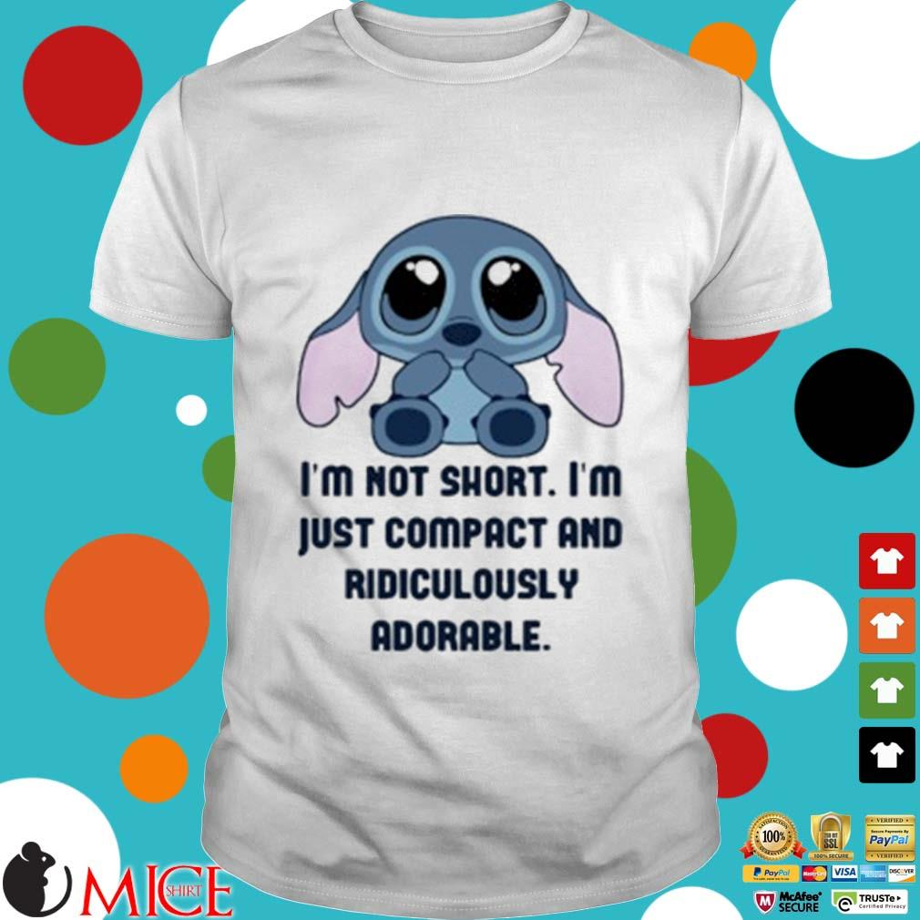 Stitch I'm Not Short I'm Just Compact And Ridiculously Shirt