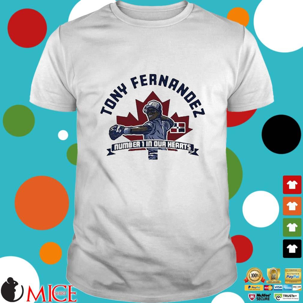 Tony Fernandez Number 1 In Our Hearts Shirt