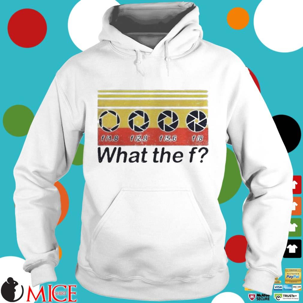 What the fuck f lens vintage s t Hoodie