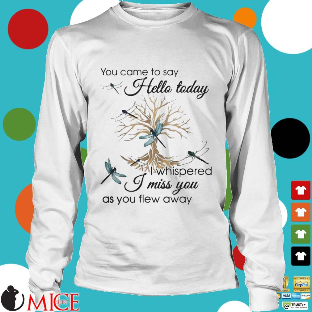 You Came To Say Hello Today I Whispered I Miss You As You Flew Away Blue Dragonfly 3D Golden Tree Shirt t Longsleeve