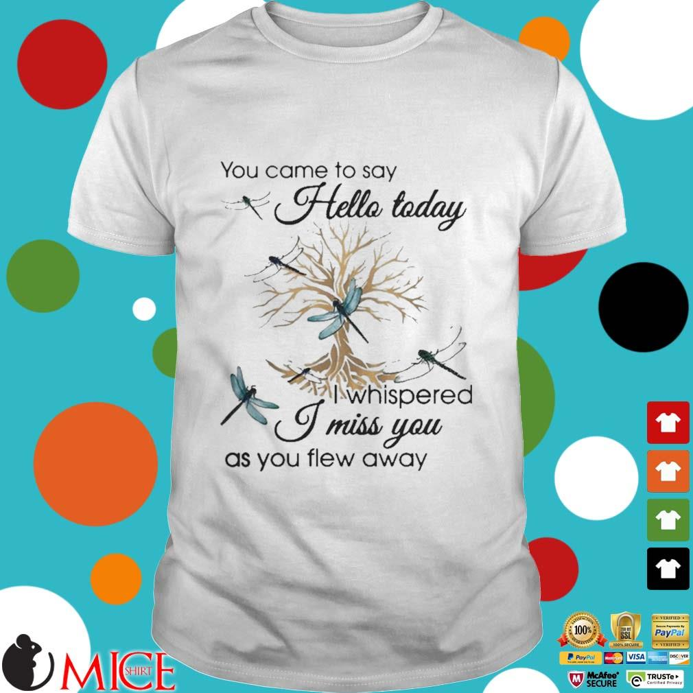 You Came To Say Hello Today I Whispered I Miss You As You Flew Away Blue Dragonfly 3D Golden Tree Shirt