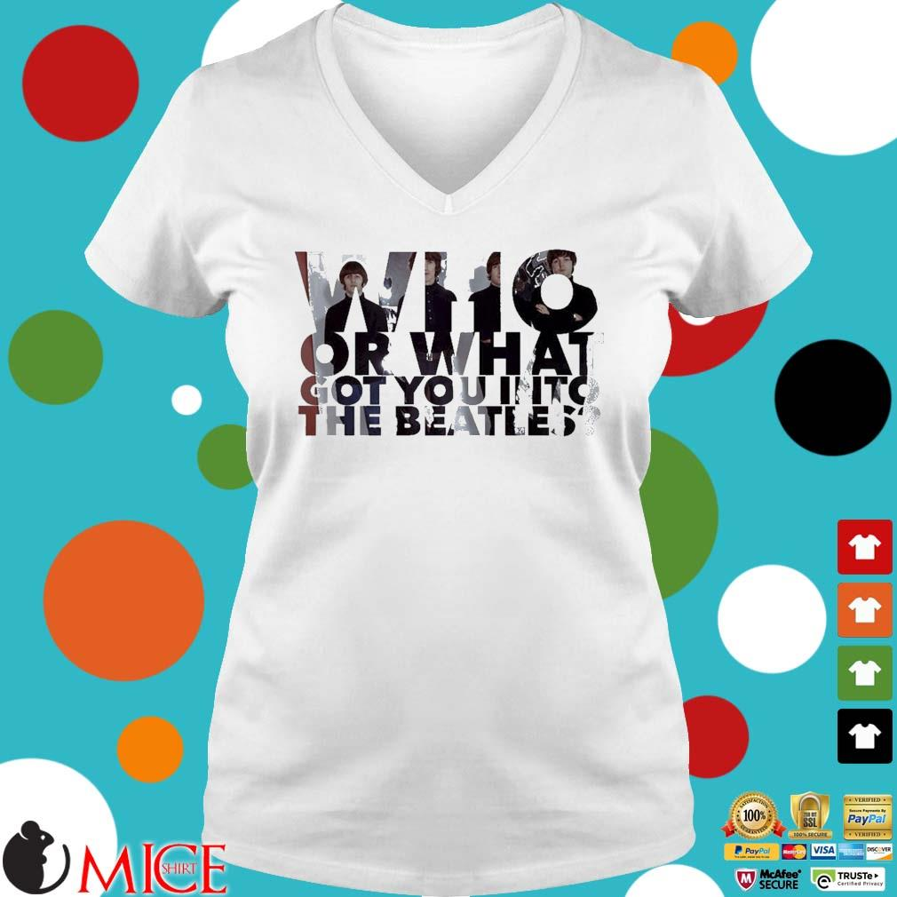 Who or what got you into The Beatles T-Shirt Ladies V-Neck trangs