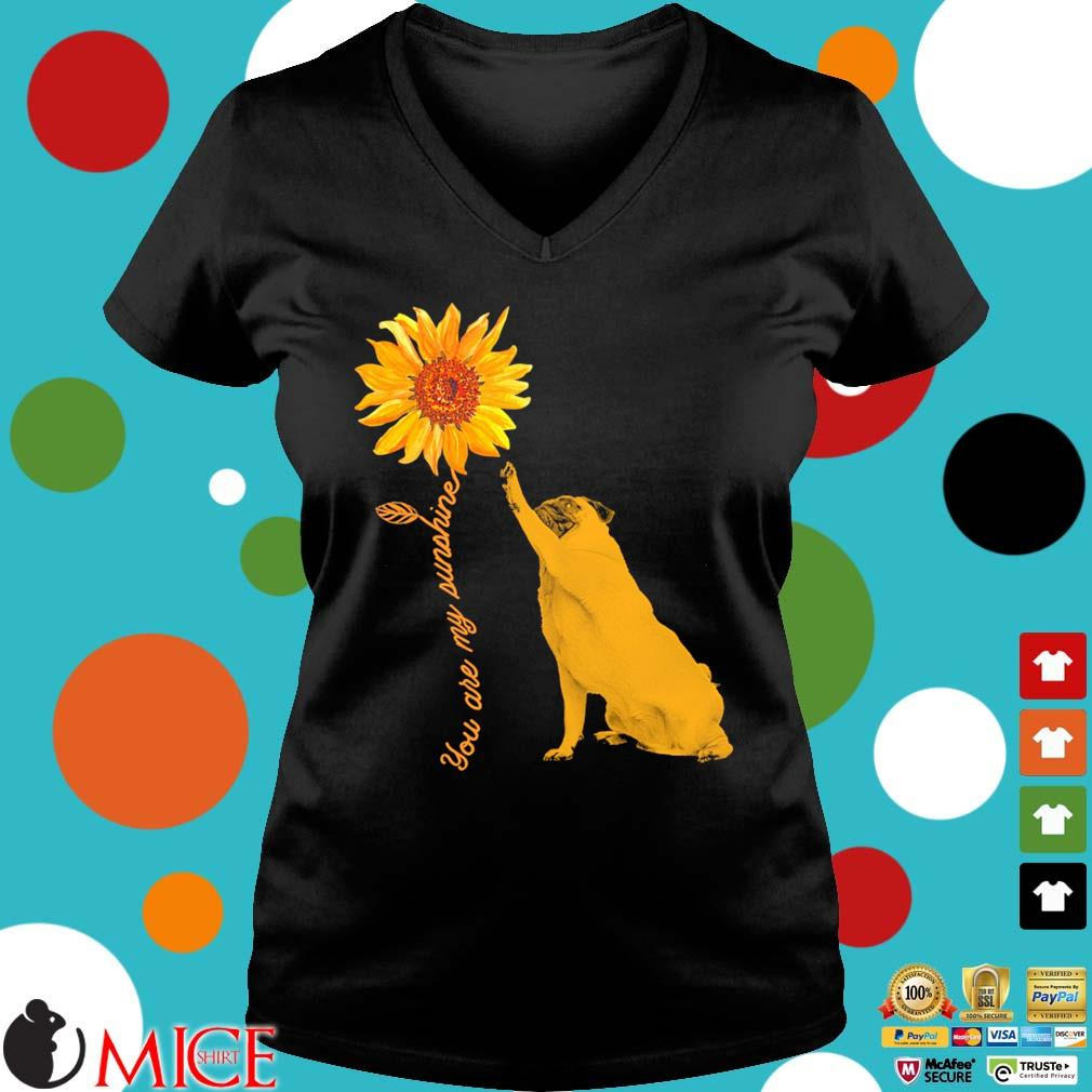 You Are My Sunshine Pug With Sunflower s Ladies V-Neck den