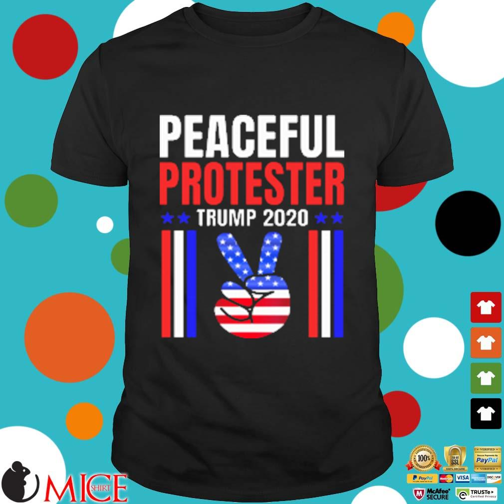 Peaceful protester trump 2020 rally peace sign patriotic shirt
