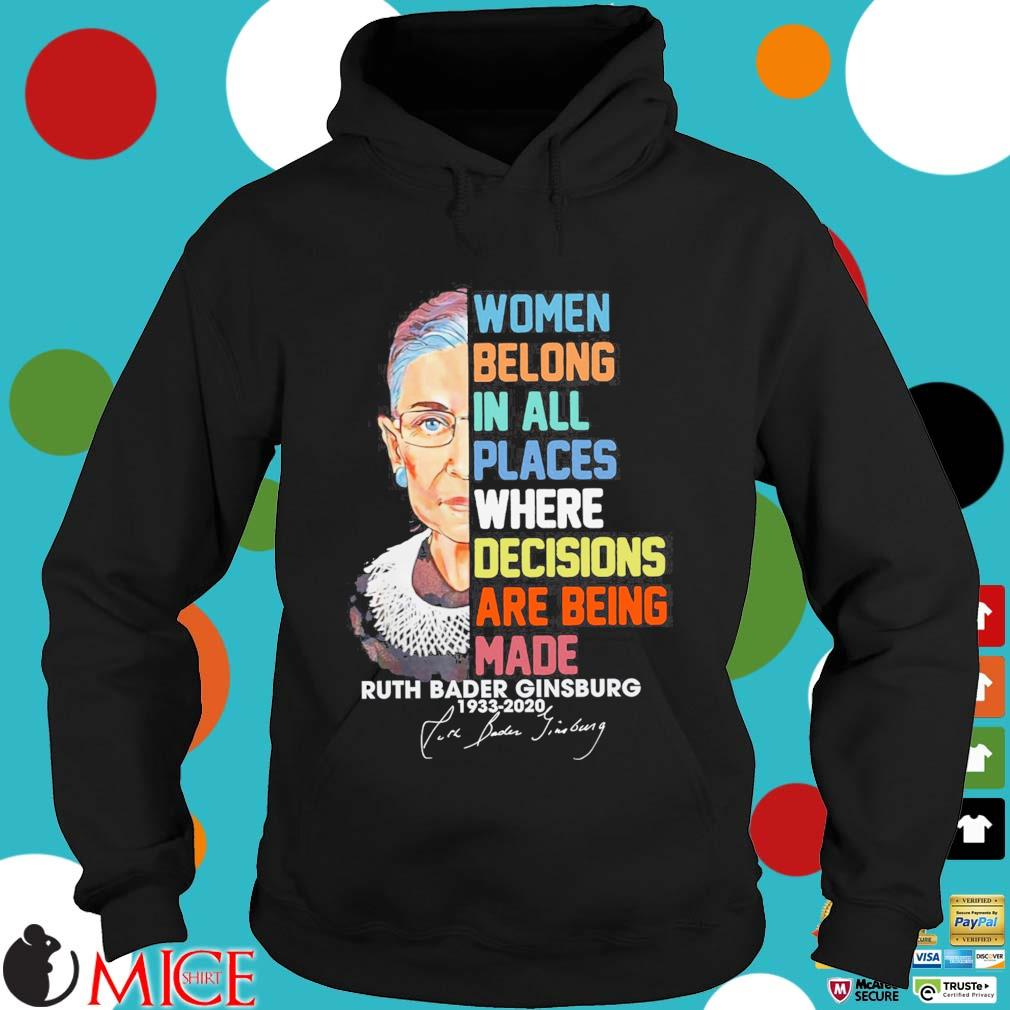 Ruth Bader Ginsburg 1933-2020 Women belong in all places where decisions are being made signature s Hoodie dend