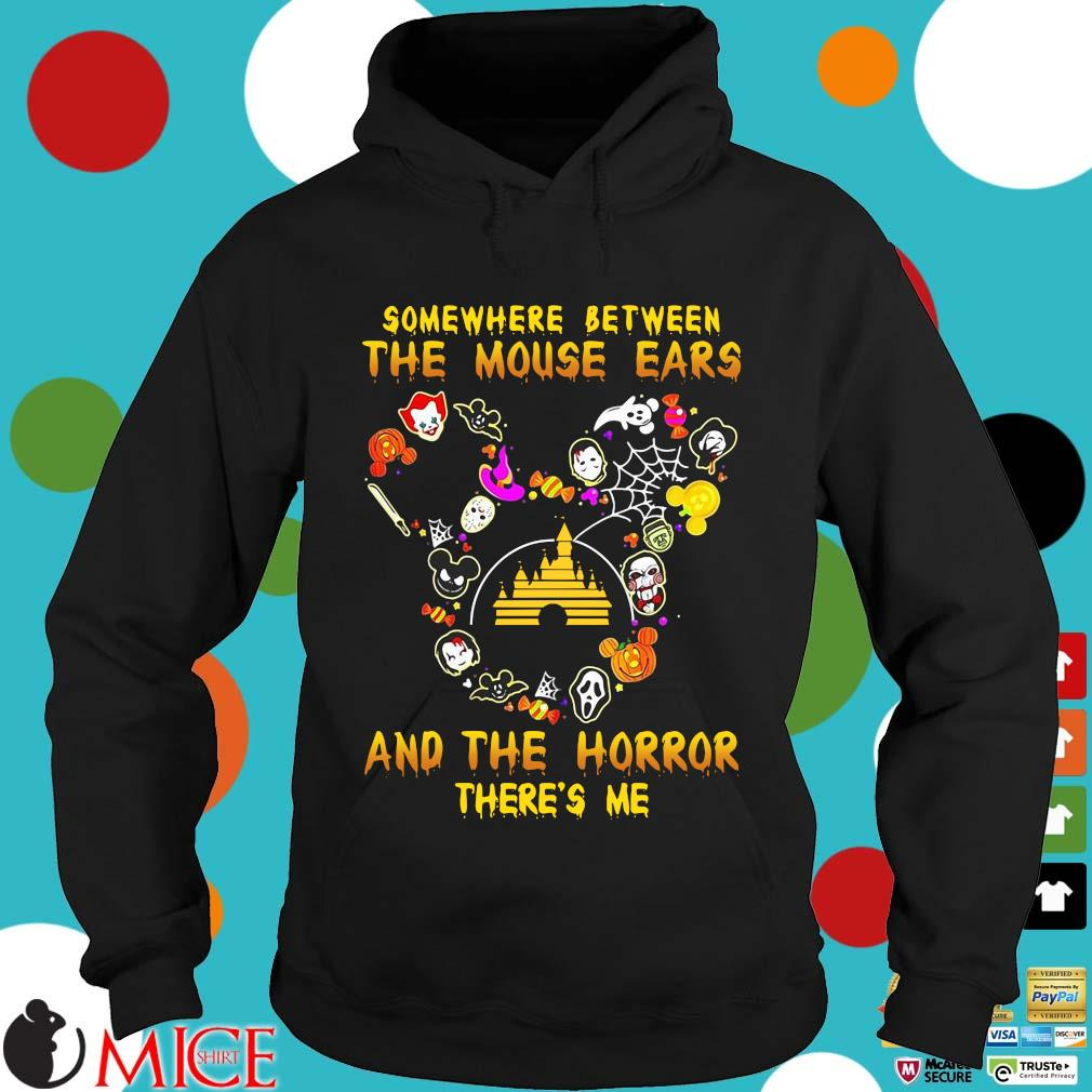 Somewhere between the mouse ears and the Horror there's me Halloween s Hoodie dend