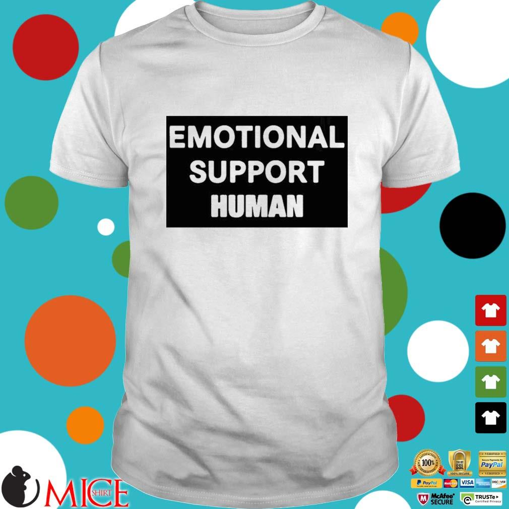 Emotional Support Human Shirt