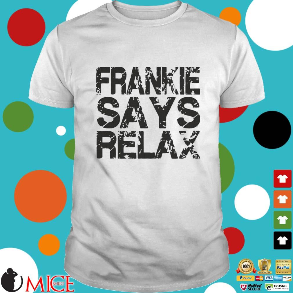 Frankie says relax shirt
