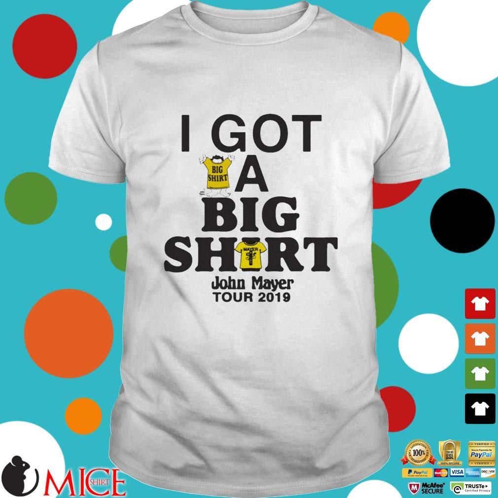 I got a big shirt John Mayer tour 2019 shirt