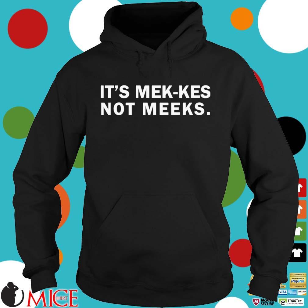 It's mek-kes not meeks s Hoodie dend