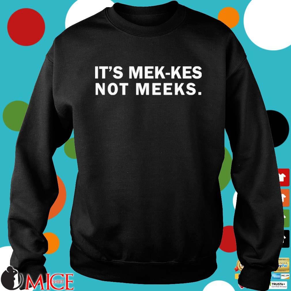 It's mek-kes not meeks s Sweater den