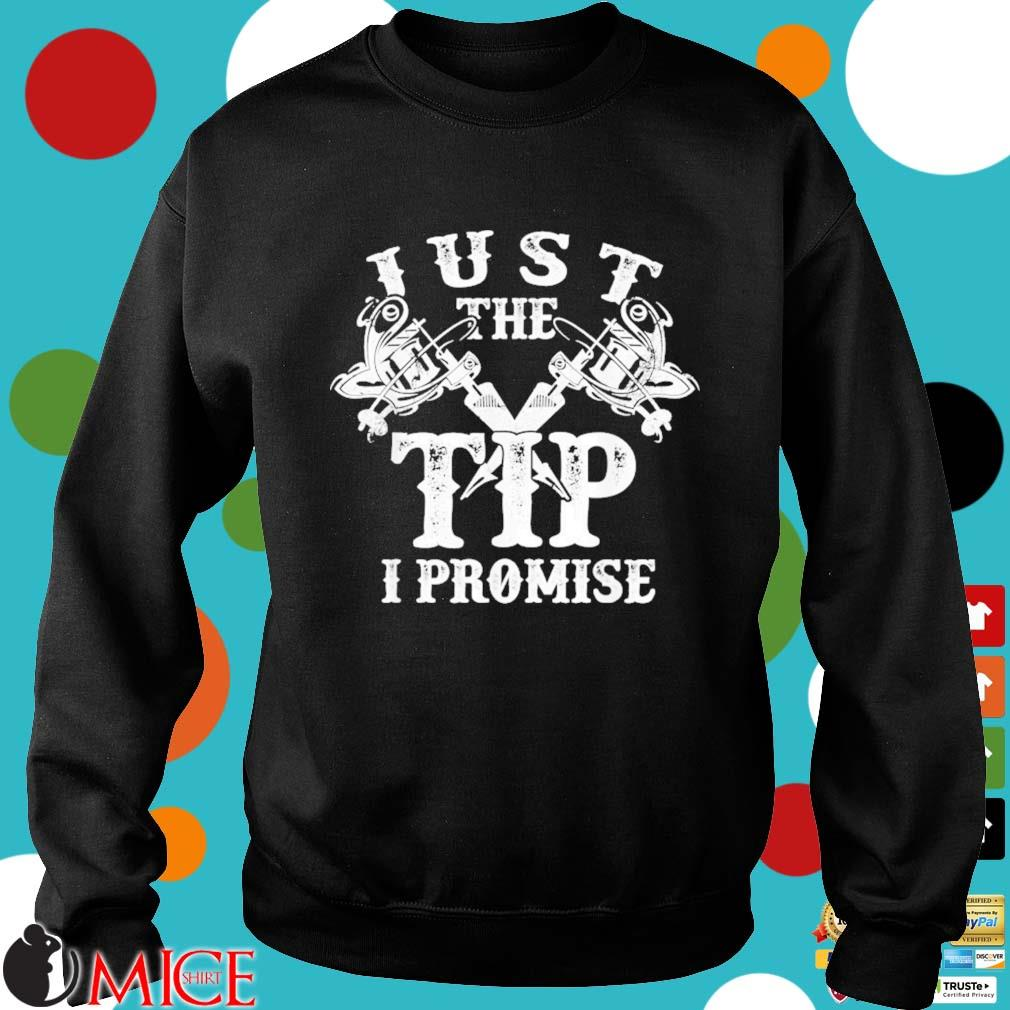 Just The Tip I Promise Inked And Tattooed Shirt Sweater den