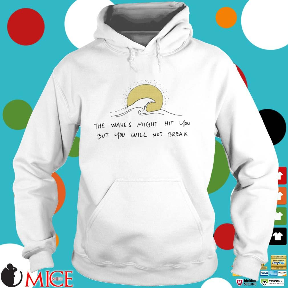 Ocean the wave might hit you but you will not break s Hoodie trang