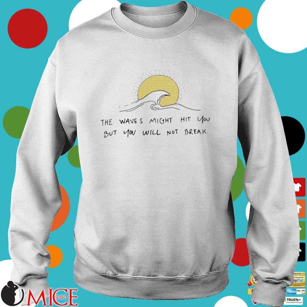 Ocean the wave might hit you but you will not break s Sweater trang