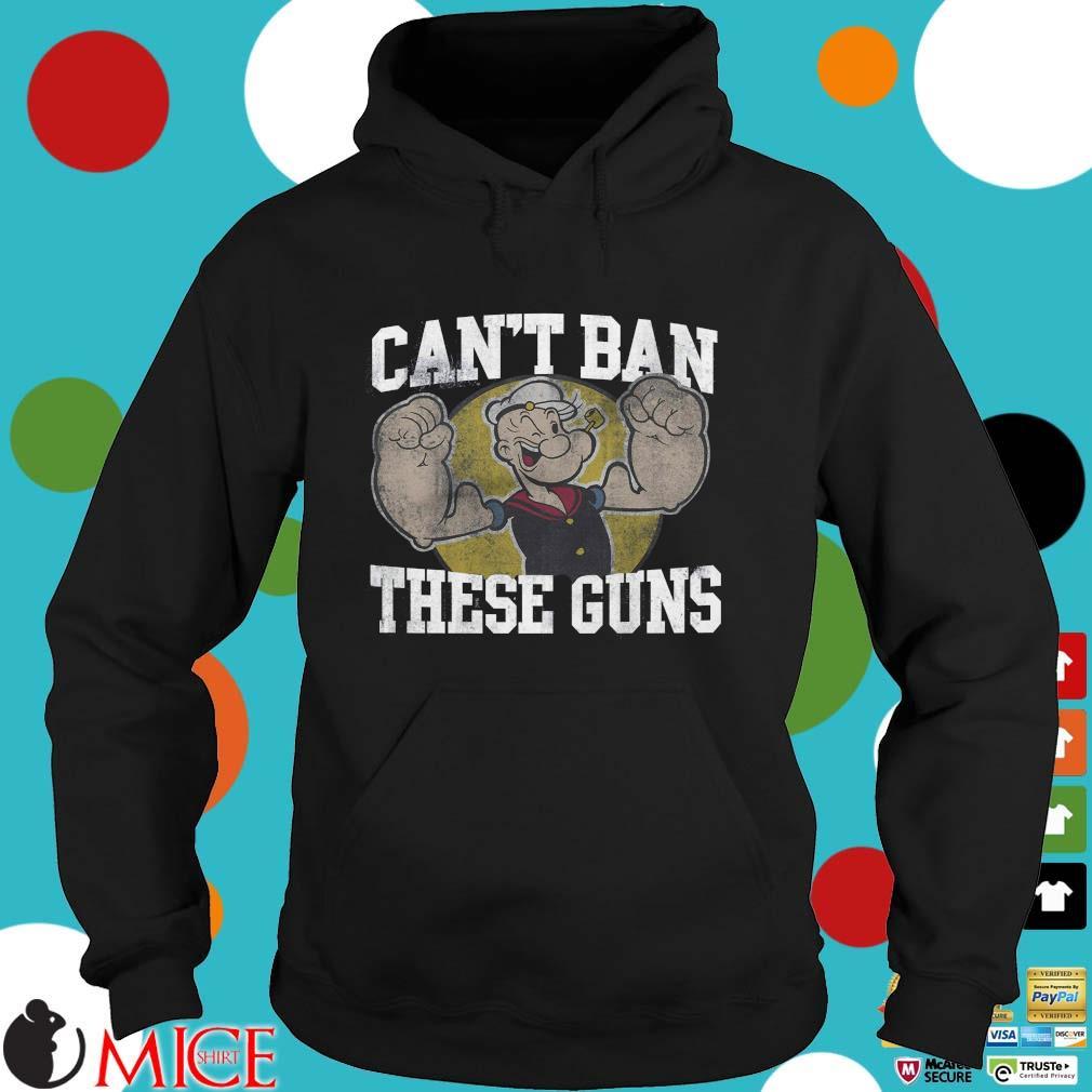 Popeye can't ban these guns s Hoodie dend