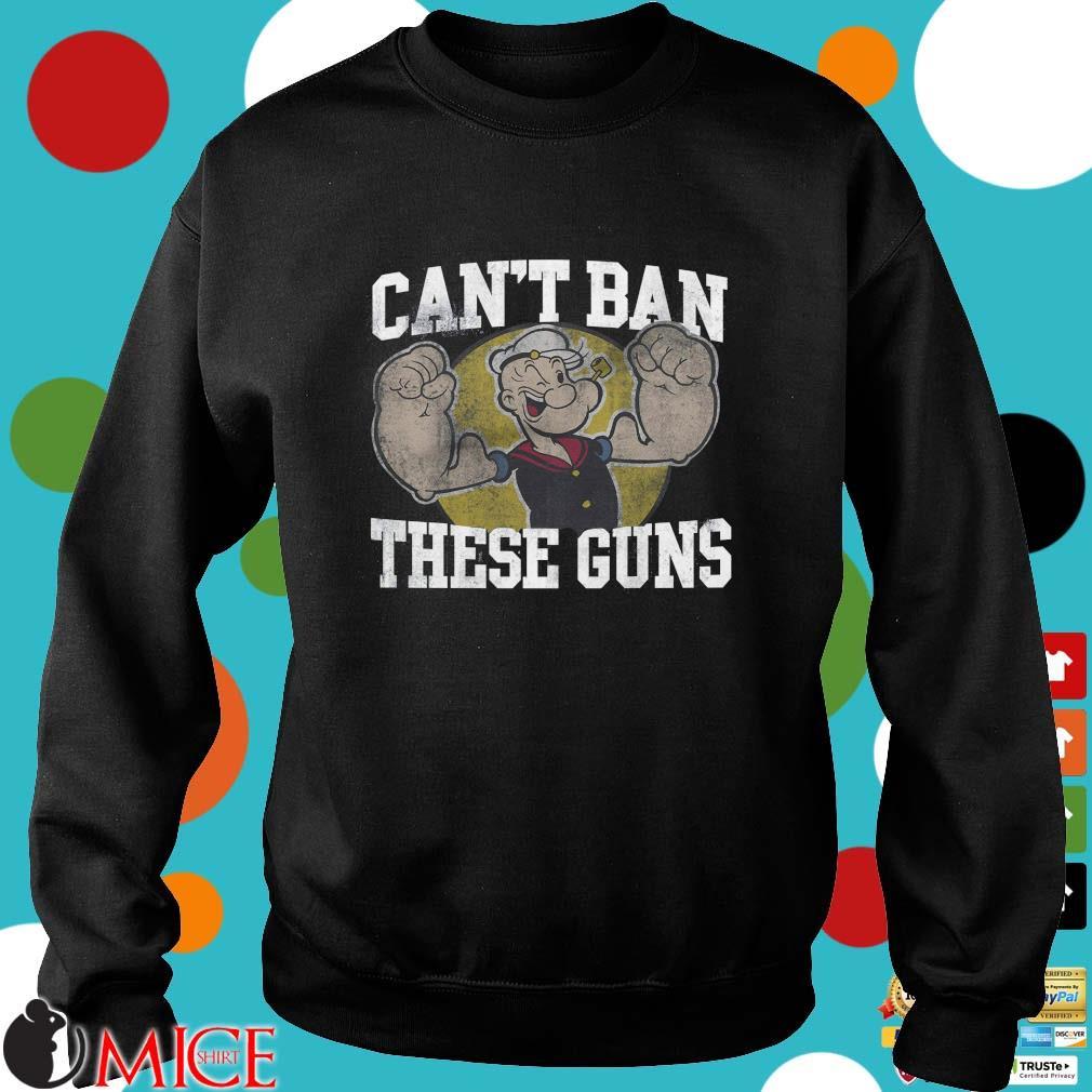 Popeye can't ban these guns s Sweater den