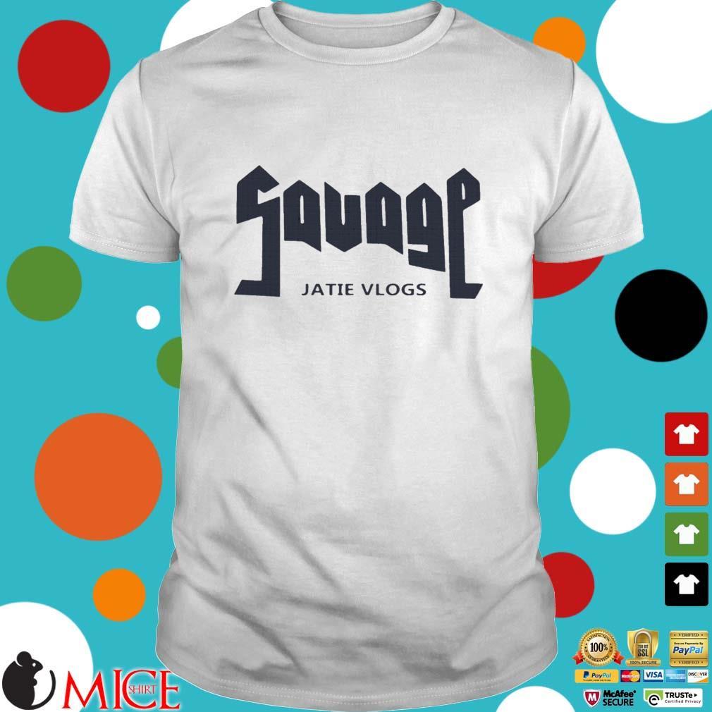Savage Jatie Vlogs Shirt
