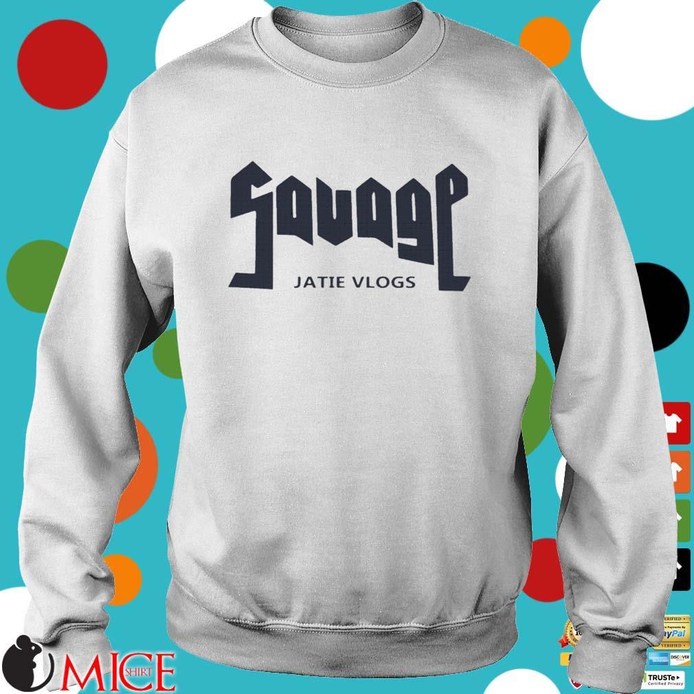 Savage Jatie Vlogs Shirt Sweater trang