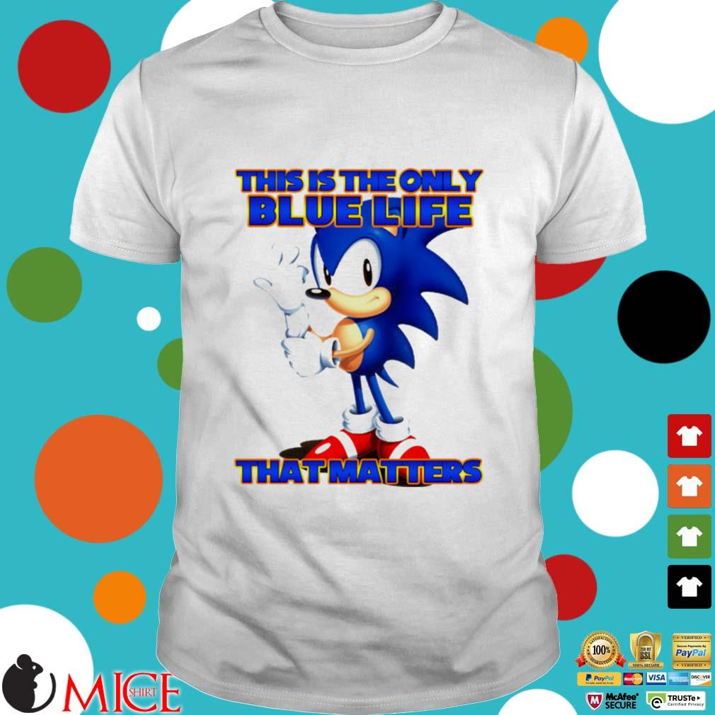 Sonic this is the only blue life that matters shirt