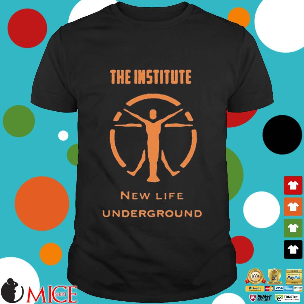 The Institute New Life Underground Shirt