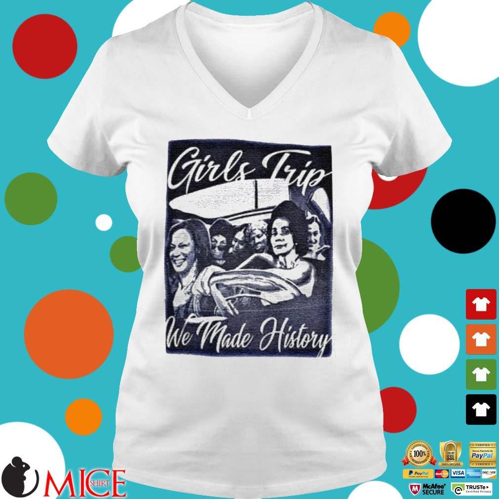 Girls Trip We Made History Premium Shirt Ladies V-Neck trangs