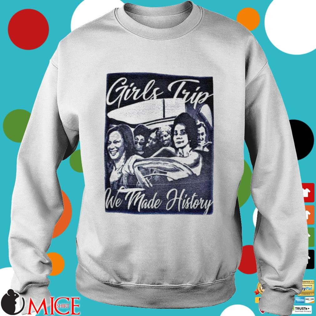 Girls Trip We Made History Premium Shirt