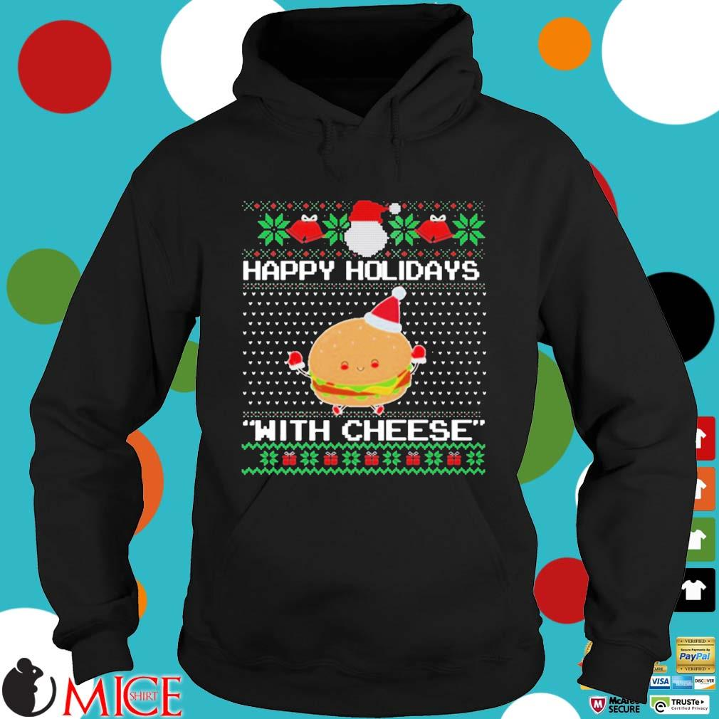 Happy Holidays With Cheese Ugly Christmas Sweater Hoodie dend