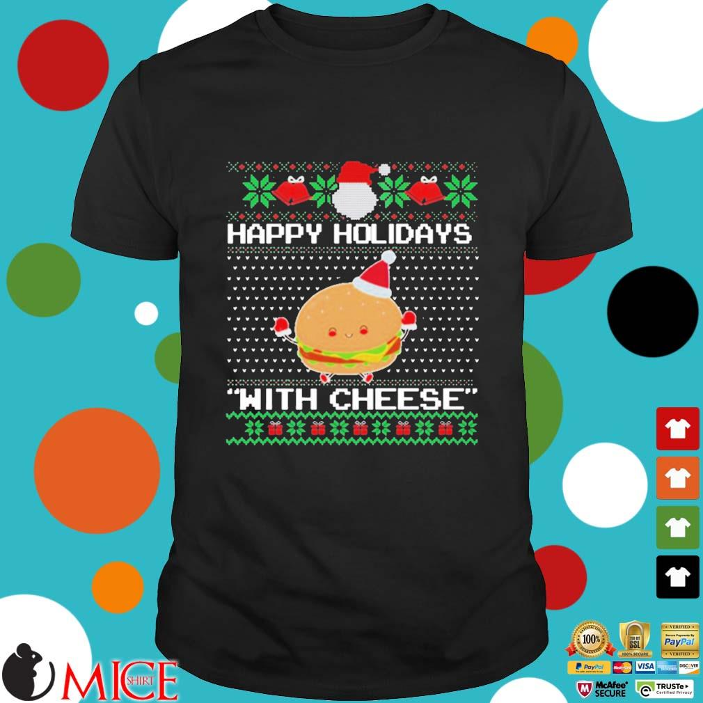 Happy Holidays With Cheese Ugly Christmas Sweater Shirt đen