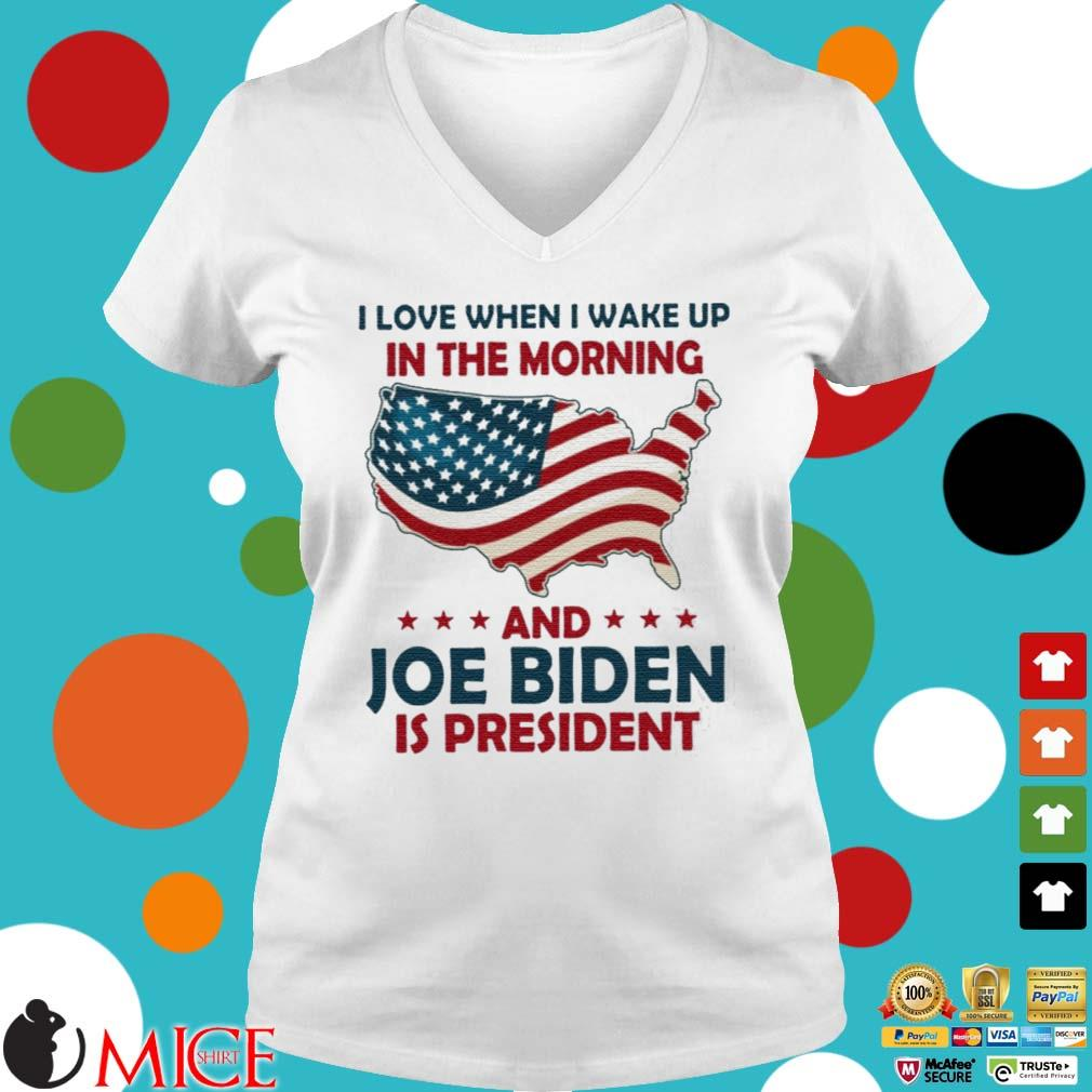 I Love When I Wake Up In The Morning And Joe Biden Is President American Flag Shirt Ladies V-Neck trangs