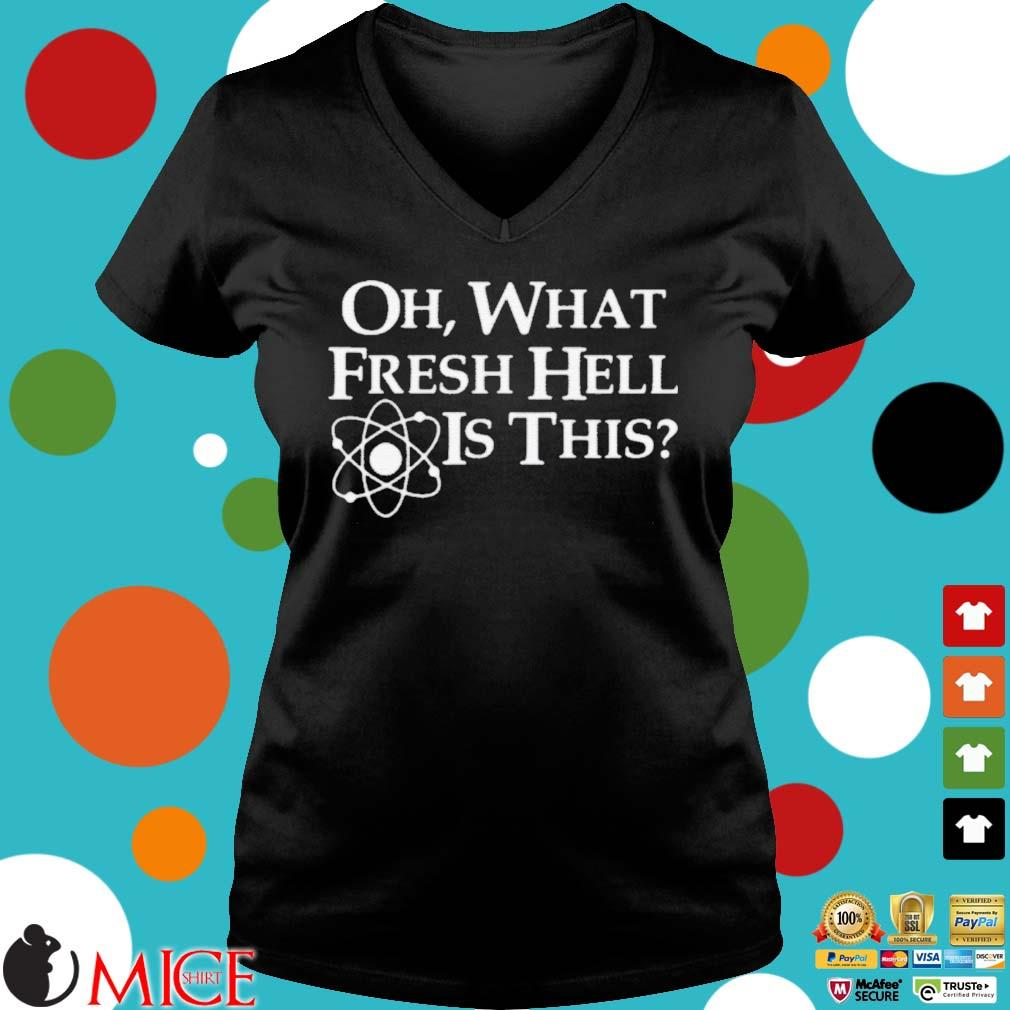 Oh What Fresh Hell Is This Shirt Ladies V-Neck den